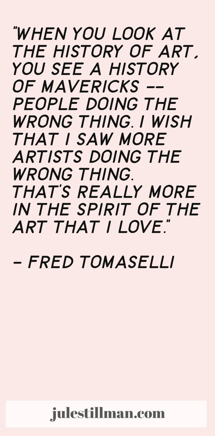Fred Tomaselli Quote