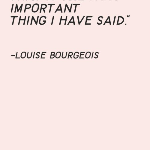 Louise Bourgeois Quote